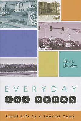 Everyday Las Vegas By Rowley, Rex J.